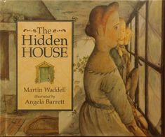 The Hidden House by Martin Waddell. Illustrated by Angela Barrett.