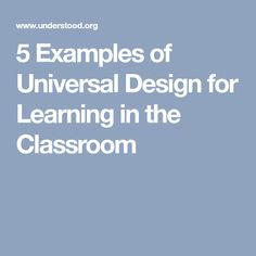 5 Examples of Universal Design for Learning in the Classroom