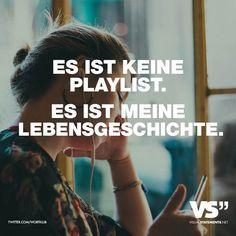 Visual Statements® Es ist keine Playlist. Es ist meine Lebensgeschichte. Sprüche / Zitate / Quotes / Leben / Freundschaft / Beziehung / Liebe / Familie / tiefgründig / lustig / schön / nachdenken