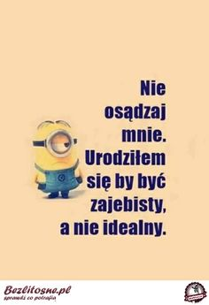 Wszyscy inni są idealni to ja nie muszę! All Quotes, True Quotes, Wtf Funny, Funny Memes, Life Slogans, Polish Memes, Weekend Humor, Serious Quotes, Wonder Quotes