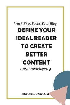 have you ever wondered why defining your ideal reader is so important? Why can't you just write for everyone? Well in the New Years Blog Prep series, we are talking about focusing your blog and focusing on making better content for ONE small group of people rather than trying to please everyone.