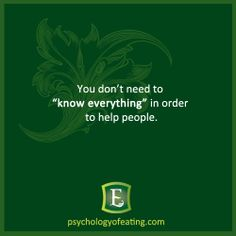 "You don't need to ""know everything"" in order to #help people."