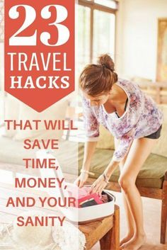 23 Travel Hacks That Will Save Time, Money, and Your Sanity