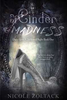 "Of Cinder and Madness (Once Upon a Darkened Night Book ""This gripping retelling of a much-loved fairy tale will make you question all you think you know about the girl who steals away to a ball and leaves behind a slipper. Ya Books, Books To Buy, Book Club Books, I Love Books, Book Nerd, Book Lists, Book 1, Good Books, Books To Read"