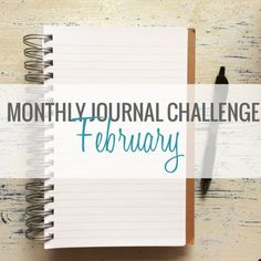 MONTHLY JOURNAL CHALLENGE FEBRUARY
