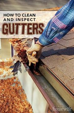 How to Clean and Inspect Gutters | The Happy Housewife #springcleaning