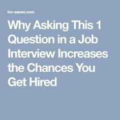Why Asking This 1 Question in a Job Interview Increases the Chances Youll Get Hired - Education Job - Ideas of Education Job - Why Asking This 1 Question in a Job Interview Increases the Chances You Get Hired Interview Questions To Ask, Job Interview Preparation, Interview Skills, Fun Questions To Ask, Job Interview Tips, Job Interviews, Best Interview Answers, Job Career, Career Advice