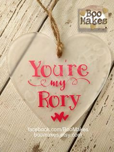You're my Rory Gilmore Girls heart decorations  Mother