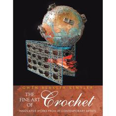 Buy The Fine Art of Crochet: Innovative Works from Twenty Contemporary Artists by Gwen Blakley Kinsler and Read this Book on Kobo's Free Apps. Discover Kobo's Vast Collection of Ebooks and Audiobooks Today - Over 4 Million Titles! Crochet Books, Crochet Art, Tapestry Crochet, Irish Crochet, Crochet Patterns, Contemporary Art Forms, Freeform Crochet, Modern Artists, Couture