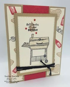 Birthday Card with Outdoor Barbecue - Leslie Larkin - Stampin' Up! Birthday Bbq, Funny Birthday Cards, Handmade Birthday Cards, Birthday Greeting Cards, Birthday Humorous, Birthday Sayings, Male Birthday, Sister Birthday, Birthday Images