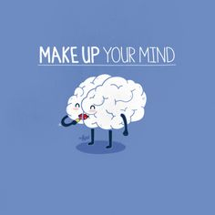 make up your mind 620x620 Amusing Puns in Illustrations by Nabhan Abdullatif