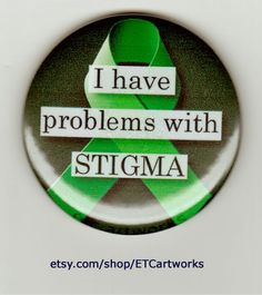 I have problems with STIGMA. 1.5 inch button pin or magnet.