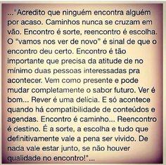 A vida é a arte do encontro, embora haja tanto desencontro pela vida. (Vinicius de Moraes)