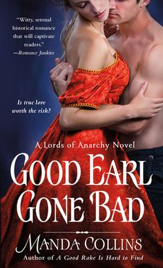 Good Earl Gone Bad (The Lords of Anarchy) by Collins, Manda (October Mass Market Paperback Historical Romance Books, Romance Novels, Passionate Love, Anarchy, Love Book, Books To Read, Reading Books, Author, Book Covers