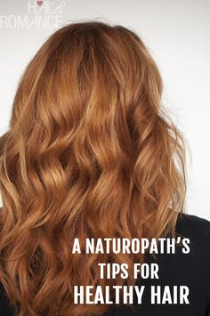A naturopath's tips for healthy hair! Get healthy hair and visit a Duane Reade near you to get products and hair accessories.