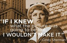 Cindy Sherman | 14 Excellent Pieces Of Advice Every Artist Should Remember