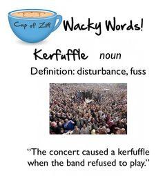 Wacky Word: Kerfuffle