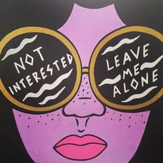 Some of the weekends can be just for You. Learn to say No if you're not interested. Sit Relax Read Drink do whatever you feel like. Give time to yourself :) Illustration by Robin Eisenberg, Graffiti, Posca Art, Cult, Feminist Art, Paint Pens, Wall Collage, Black Art, Art Inspo