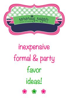 need formal gifts on a budget? with some smart shopping and DIY you can give creative keepsakes to your guests! <3 BLOG LINK: http://sororitysugar.tumblr.com/post/67709131253/inexpensive-formal-favor-ideas#notes