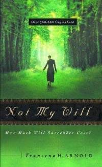 Not My Will  By: Francena Arnold. I have never cried so much in my life as I did when I read this book.