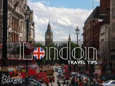 London Travel Tips - The Blonde Abroad