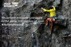 """We believe everyone's struggle is the same, irrespective of level."" #NoBetaNeeded #climbing #motivation #inspiration #climb #escalar #klettern"