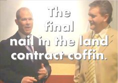 The CFPB & Dodd Frank Act put the final nail in the land contract coffin.