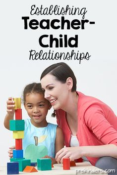 Establishing Teacher Child Relationships--with back to school coming up this is a great refresher!