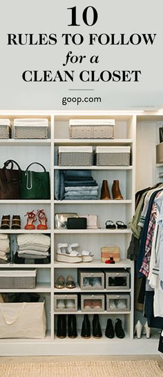 Rules and tips for cleaning your closet.