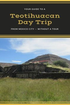 Visit the Aztec pyramids of Teotihuacan on a day trip from Mexico City -- without a tour -- using this guide.