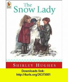Snow Lady (9780744598452) Shirley Hughes , ISBN-10: 0744598451  , ISBN-13: 978-0744598452 ,  , tutorials , pdf , ebook , torrent , downloads , rapidshare , filesonic , hotfile , megaupload , fileserve