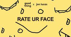 Good Thing x Jon Lucas present RATE UR FACE