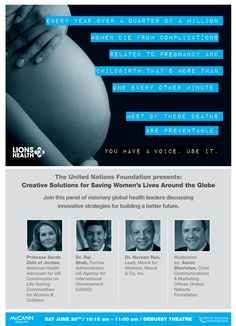 CREATIVE SOLUTIONS FOR SAVING WOMEN'S LIVES AROUND THE GLOBE Saturday 20 June 1015 - 1100 Debussy Hosted by THE UNITED NATIONS FOUNDATION #LionsHealth #CannesLions #LionsFestivals #Speaker #Programme #HealthTalk #GreatContent #creativitymatters #Cannes #healthy #health #pharma #advertising #poster #art awards #unitednation #un #unfoundation Lions International, International Festival, United Nations Foundation, 20 June, Health Talk, Advertising Poster, Women Life, Cannes, Globe