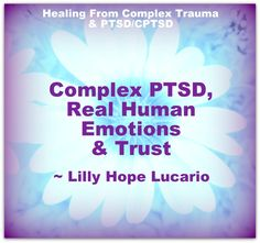It is so important for many complex trauma survivors to see normal and appropriate human reactions – to the horror and abuse they have endured. My therapist had tears today as we discussed my…