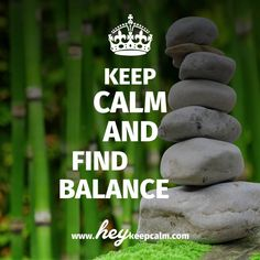 Keep Calm And Find Balance