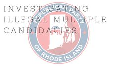 RHODE+ISLAND+GOP+INVESTIGATING+ILLEGAL+MULTIPLE+CANDIDACIES