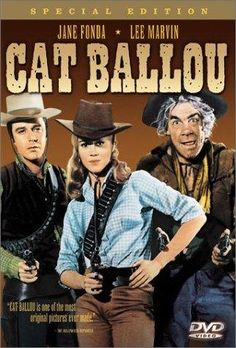 Cat Ballou, remembering my Dad laughing out loud