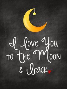 Free Chalkboard Printable - I love you to the moon & back. - via