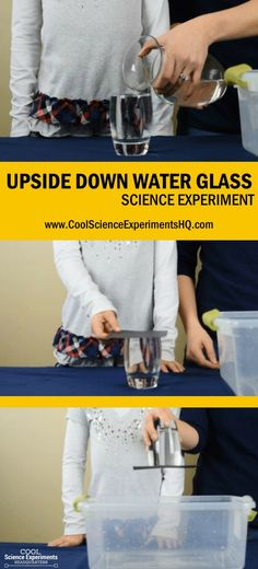 Upside Down Water Glass Experiment Steps Water Science Experiments, Science Experiments For Preschoolers, Preschool Science, Science For Kids, Science Fair Projects, Science Ideas, Science Centers, Object Lessons, Water Glass