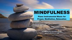 Mindfulness is a short piano instrumental soundtrack that is ideal for times of mindfulness - meditation, prayer, and relaxation.   It was featured as Episode #169 of the Worship Interludes Podcast by Fred McKinnon, Pianist/Composer.   It provides a great musical instrumental soundtrack for prayers, devotion, quiet time, sleeping, studying, meditating, and relaxing.