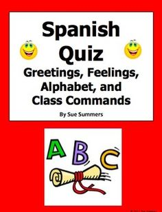 Spanish Greetings, Feelings, Alphabet, and Class Commands Quiz or Worksheet by Sue Summers