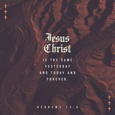 Scripture Verses, Bible Verses Quotes, Bible Scriptures, Faith Quotes, Book Of Hebrews, Daily Bible, Verse Of The Day, Yesterday And Today, Jesus Quotes