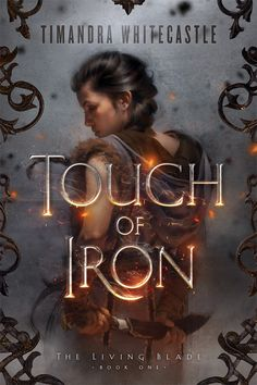 Touch of Iron, by Timandra Whitecastle; cover art by Tommy Arnold; text by BookFly Designs
