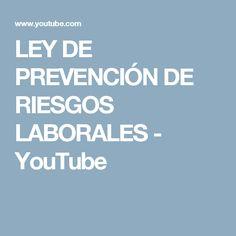 LEY DE PREVENCIÓN DE RIESGOS LABORALES - YouTube