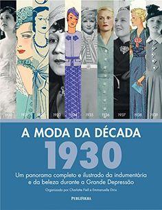 MODA DA DECADA, A - 1930