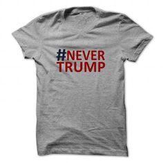 #NeverTrump T-Shirt #sunfrogshirt #trump
