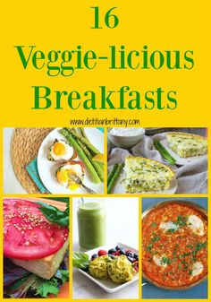 16 Veggie-licious Breakfasts. Healthy breakfasts to start your day off right!