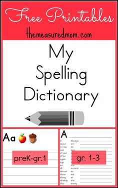 Printable Spelling Dictionary for Kids (free; from The Measured Mom)