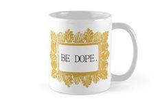 Be Dope Mug | nigel-cameron
