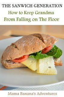 The Sandwich Generation and How to Keep Grandma From Falling on The Floor